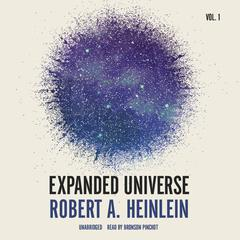 Expanded Universe, Vol. 1 by Robert A. Heinlein