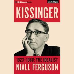 Kissinger: Volume I by Niall Ferguson