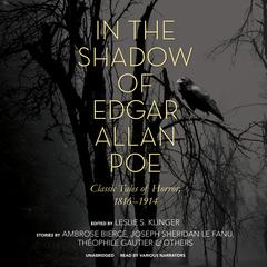 In the Shadow of Edgar Allan Poe by Leslie S. Klinger, Ambrose Bierce, J. Sheridan Le Fanu, Théophile Gautier