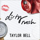 Dirty Rush by Taylor Bell