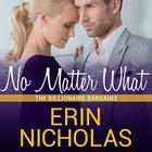 No Matter What by Erin Nicholas