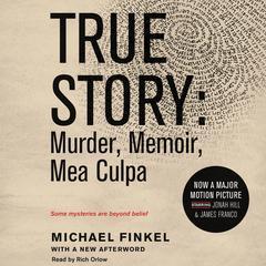 True Story tie-in edtion by Michael Finkel