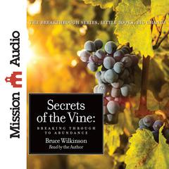 Secrets of the Vine by Bruce Wilkinson