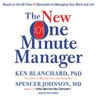 The New One Minute Manager by Ken Blanchard, Spencer Johnson, M.D., Spencer Johnson, MD