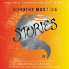 Dorothy Must Die Stories by Danielle Paige