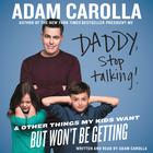 Daddy, Stop Talking! by Adam Carolla