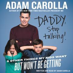 Daddy, Stop Talking by Adam Carolla