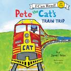 Pete the Cat's Train Trip by James Dean