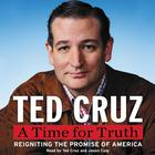 A Time for Truth by Ted Cruz