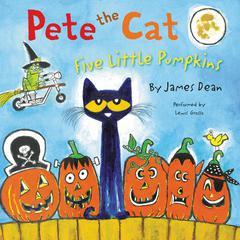 Pete the Cat: Five Little Pumpkins by James Dean