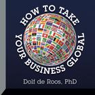 How to Take Your Business Global by Dolf de Roos, PhD