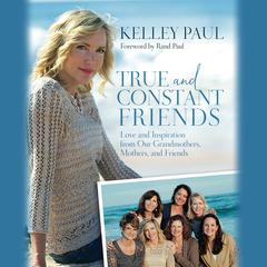True and Constant Friends by Kelley Paul
