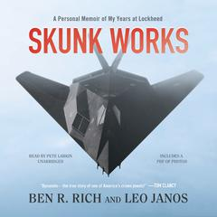 Skunk Works by Ben R. Rich, Leo Janos