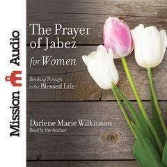 The Prayer of Jabez for Women by Darlene Marie Wilkinson
