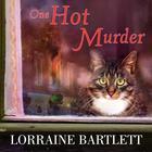 One Hot Murder by Lorraine Bartlett