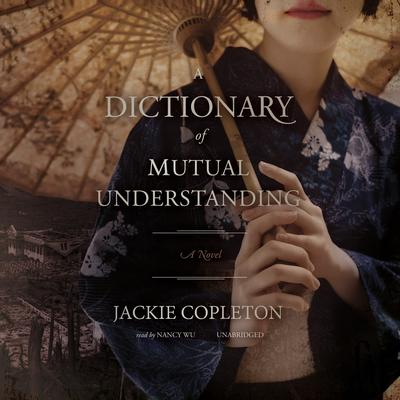 A Dictionary of Mutual Understanding by Jackie Copleton
