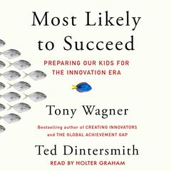 Most Likely to Succeed by Tony Wagner, Ted Dintersmith