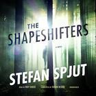 The Shapeshifters by Stefan Spjut