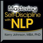 Mastering Self-Discipline with NLP by Kerry Johnson