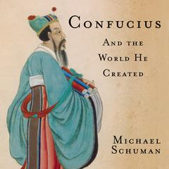 Confucius by Michael Schuman