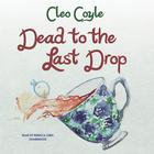 Dead to the Last Drop by Cleo Coyle