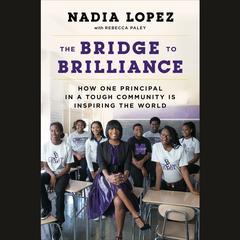 The Bridge to Brilliance by Rebecca Paley, Nadia Lopez