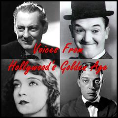Voices from Hollywood's Golden Age by Stan Laurel