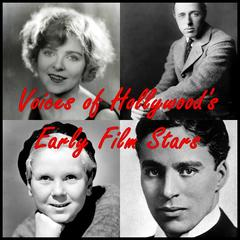 Voices of Hollywood's Early Film Stars by Blanche Sweet