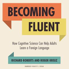 Becoming Fluent by Richard Roberts, Roger Kreuz