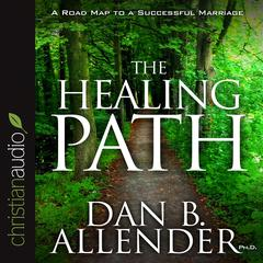 The Healing Path by Dan B. Allender, PhD