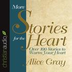 More Stories for the Heart by Alice Gray
