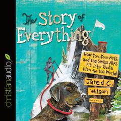 The Story of Everything by Jared C. Wilson