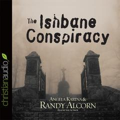 The Ishbane Conspiracy by Randy Alcorn