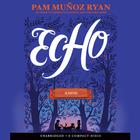 Echo by Pam Muñoz Ryan