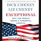 Exceptional by Dick Cheney, Liz Cheney