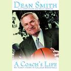 A Coach's Life by Dean Smith, John Kilgo, Sally Jenkins