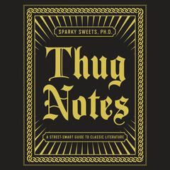 Thug Notes: The Book by PhD Sparky Sweets, Sparky Sweets, PhD