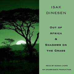 Out of Africa & Shadows on the Grass by Isak Dinesen