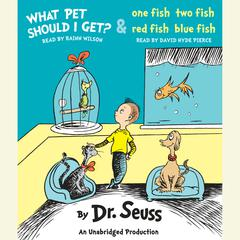 What Pet Should I Get? and One Fish Two Fish Red Fish Blue Fish by Dr. Seuss