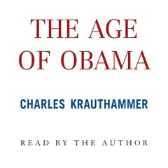 The Age of Obama by Charles Krauthammer