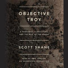 Objective Troy by Scott Shane