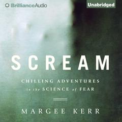 Scream by Margee Kerr