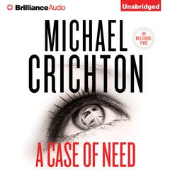 A Case of Need by Jeffery Hudson, Michael Crichton