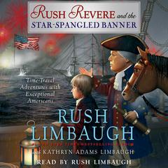 Rush Revere and the Star-Spangled Banner by Rush Limbaugh
