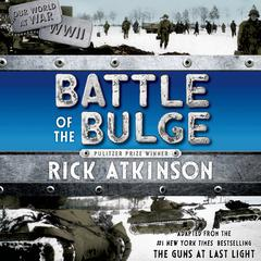 The Battle of the Bulge by Rick Atkinson