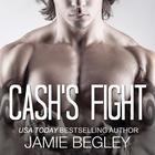 Cash's Fight by Jamie Begley