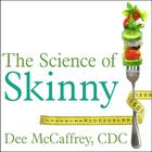 The Science of Skinny by Dee McCaffrey, CDC