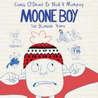 Moone Boy by Chris O'Dowd, Chris O'Dowd, Nick V. Murphy