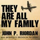 They Are All My Family by John P. Riordan