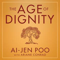 The Age of Dignity by Ai-jen Poo